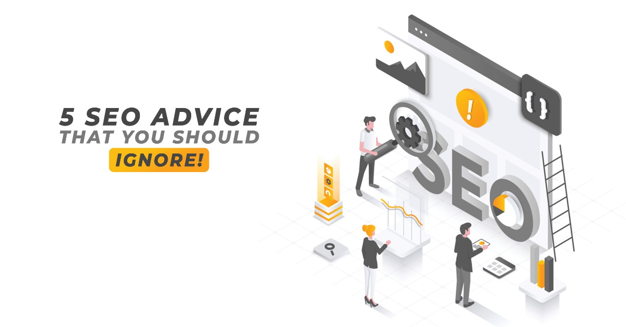 5 SEO Advice That You Should Ignore