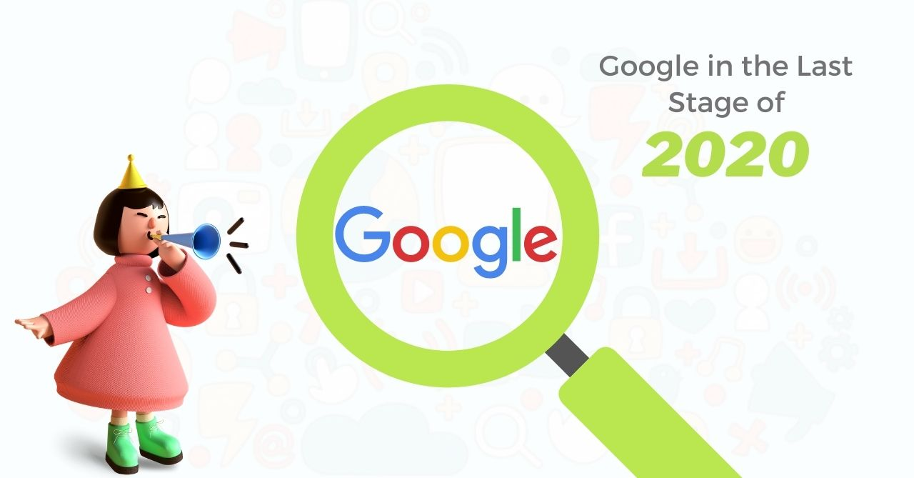 What is Google Upto in the last stage of 2020 - Google Updates